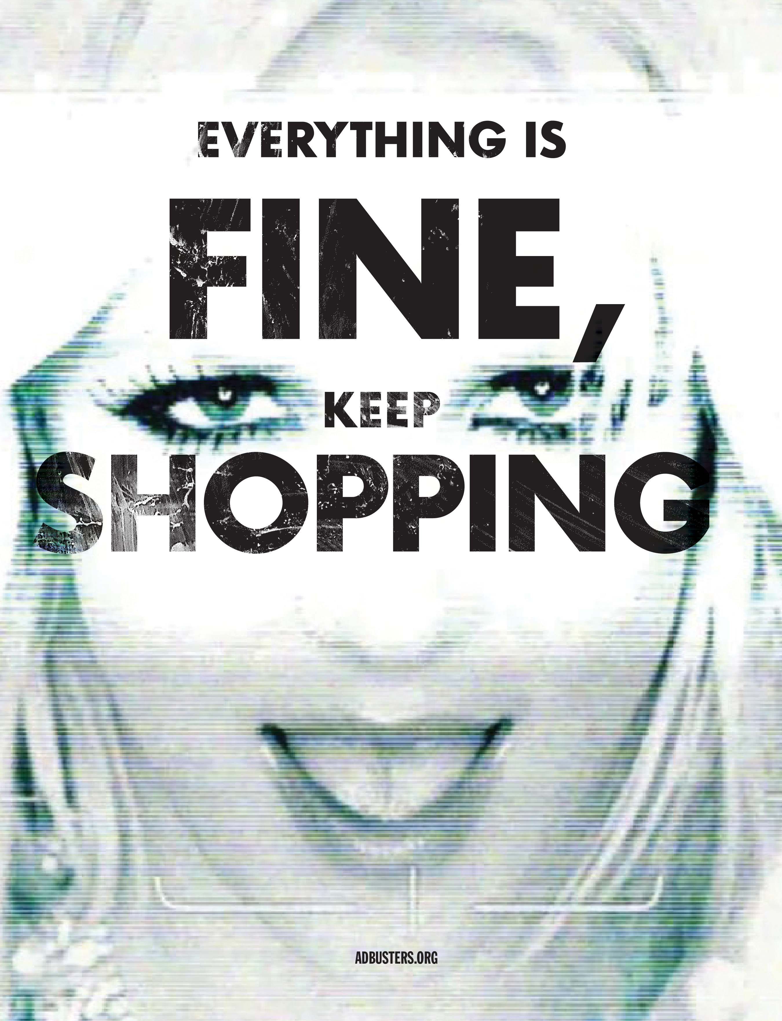adbusters_everything-is-fine-keep-shopping