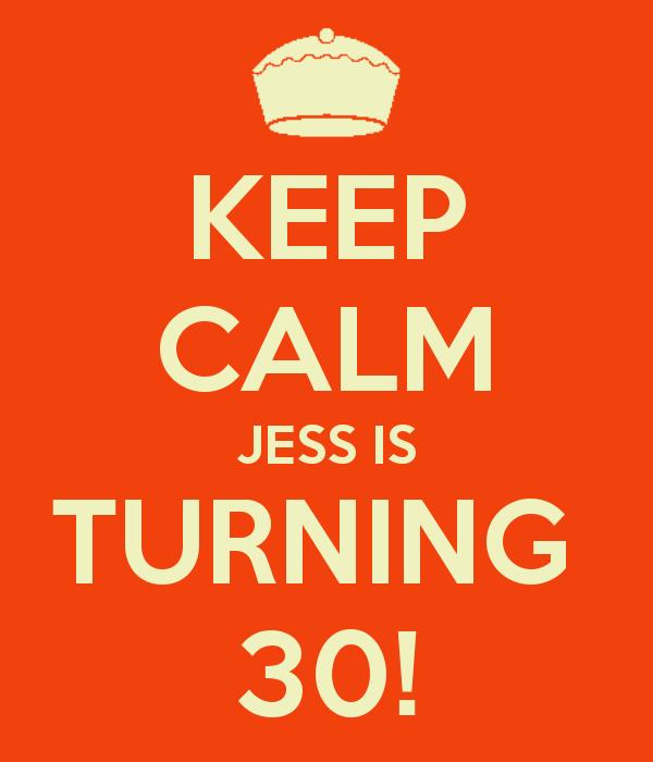 keep-calm-jess-is-turning-30-4