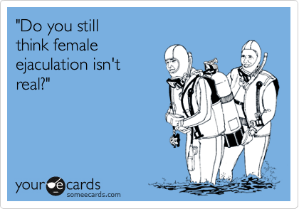 female ejaculation meme